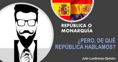 República o Monarquía, ¿pero qué república?